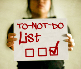 What's On Your Not To Do List?
